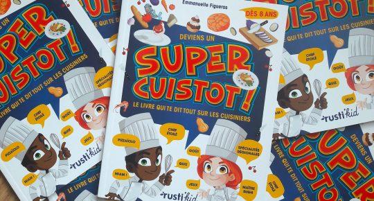 rustikid, Super cuissot, Gaëtan Le Cose, Mouk, édition jeunesse, découverte, métier
